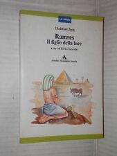 RAMSES IL FIGLIO DELLA LUCE Christian Jacq Enrico Saravalle Mondadori 2002 libro