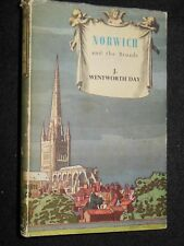 Norwich and the Broads by J Wentworth Day - 1953-1st - Batsford - Brian Cook DJ
