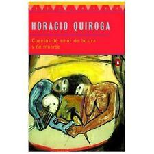 Cuentos de Amor de Locura y de Muerte by Horacio Quiroga (1997, Paperback)