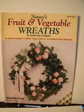 Natures fruit vegetable wreaths 18 wreath designs to make using artificial
