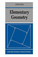 Elementary Geometry by John Roe