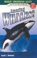 Amazing Whales! (I Can Read Level 2) by Thomson, Sarah L.