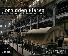 Forbidden Places: Exploring Our Abandoned Heritage by Sylvain Margaine...