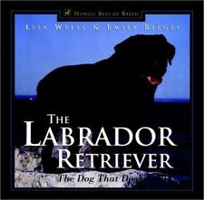 The Labrador Retriever: The Dog That Does It All Howell's Best of Breed Library