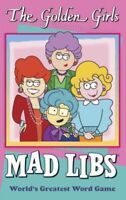 Golden Girls Mad Libs : World's Greatest Word Game, Paperback by Yacka, Dougl...
