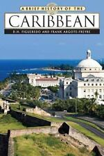 Book A Brief History of the Caribbean by Frank Argote-Freyre 2007 Hardcover