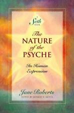 The Nature of the Psyche Its Human Expression Jane Roberts 1995
