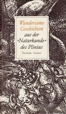 Wundersame Geschichten aus der Naturkunde des Plinius: Kytzler, Bernhard (Hrsg.)
