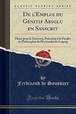 de L'Emploi Du Genitif Absolu En Sanscrit: These Pour Le Doctorat, Presentee a l