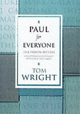 Paul for Everyone: The Prison Letters - Ephesians, Philippians, Colossians...