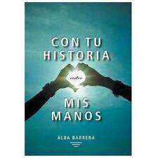 Con Tu Historia Entre Mis Manos by Alba Barrera (2013, Hardcover)