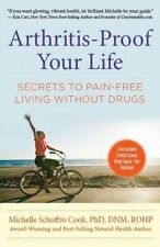 Arthritis-Proof Your Life by Michelle Schoffro Cook Secrets to Pain-Free Living