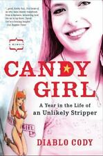 Candy Girl: A Year in the Life of an Unlikely Stripper by Cody, Diablo