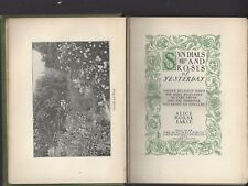 Sundials and roses of yesterday by alice morse earle macmillan 1902 hc gilt