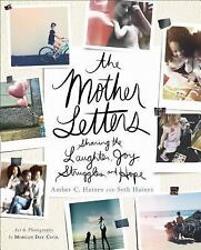 The Mother Letters: Sharing the Laughter, Joy, Struggles, and Hope, Haines, Seth