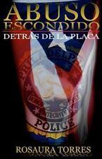Abuso Escondido Detras de la Placa by Rosaura Torres (2011, Paperback)