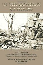 In the Company of Heroes: The Memoirs of Captai, Berry, W.,,