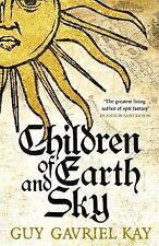 CHILDREN OF EARTH & SKY / GUY GAVRIEL KAY9781473628137