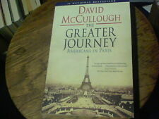 The Greater Journey : Americans in Paris by David McCullough