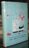 RARE, ADVANCE COPY, 1948, 1st Ed, HCDJ, FOR THE NEW MOTHER, by HARDCASTLE