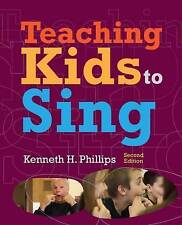 Teaching Kids to Sing by Kenneth H. Phillips (Paperback, 2013)