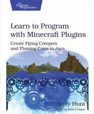 Learn to Program with Minecraft Plugins: Create Flying Creepers and Flaming Cows