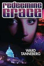 Redeeming Grace - When a murderer moves into the White House no one is safe ...