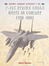 F-15E Strike Eagle Units in Combat 1991 - 2005 by Steve Davies (Paperback, 2005)