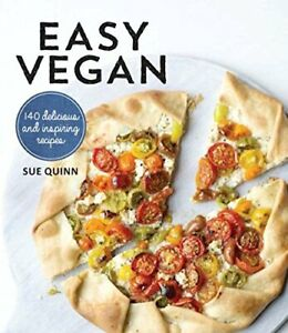 Easy Vegan: 140 Delicious and inspiring recipes by Sue Quinn Book The Cheap Fast