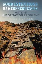 Good Intentions-Bad Consequences: Voters' Information Problems (Paperback or Sof