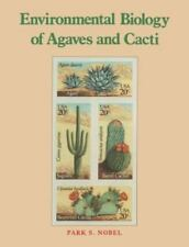Environmental Biology of Agaves and Cacti by Park S. Nobel (2003, Paperback)