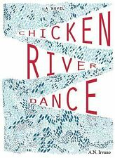 Chicken River Dance by A. N. Irvano (2014, Paperback)