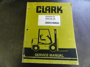 Clark ECX20-32  EPX20-30 Forklift Service Manual   SM-717