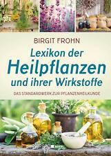 Lexikon der Heilpflanzen und ihrer Wirkstoffe Birgit Frohn