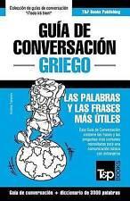 Guía de Conversación Español-Griego y vocabulario temático de 3000 palabras (Spa