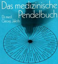 Das medizinische Pendelbuch - Georg Jakob