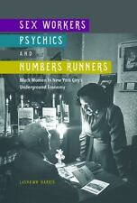Sex Workers, Psychics, and Numbers Runners: Black Women in New York City's