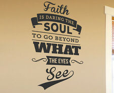 Faith Daring The Soul To Go Beyond What The Eyes See Vinyl Wall Art Decal R14B