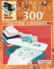 Publicité Advertising 038  1992   fer à repasser Singer  presse vapeur