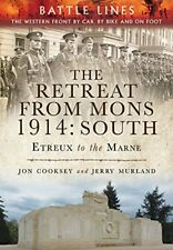Retreat from Mons 1914: South: The Western Front by Car, by Bike and on Foot (Ba