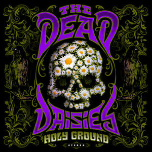 The Dead Daisies ***Holy Ground **BRAND NEW FACTORY SEALED CD