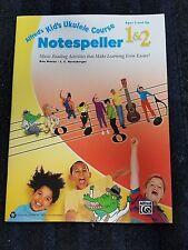 Alfred'S Kid'S Ukulele Course Notespeller 1&2