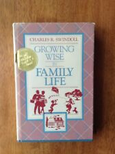 """SIGNED Charles """"Chuck"""" Swindoll Growing Wise in Family Life 1st/1st Christian"""