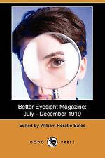 NEW Better Eyesight Magazine: July - December 1919 (Dodo Press)