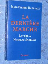 La dernière marche lettre à N. SARKOZY par J.-P. RAFFARIN