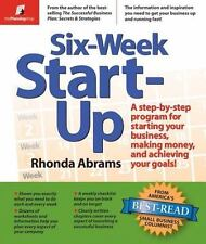 Six-Week Start-Up: A Step-by-Step Program for Starting Your Business, Making