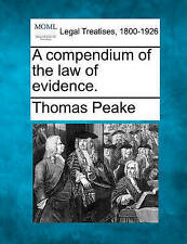 NEW A compendium of the law of evidence. by Thomas Peake