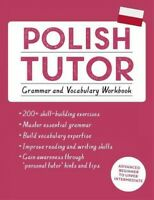 Polish Tutor : Grammar and Vocabulary: Advanced Beginner to Upper Intermediat...
