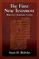 The First New Testament: Marcion's Scriptural Canon (Paperback or Softback)