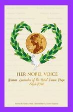 Her Nobel Voice: Women Laureates of the Nobel Peace Prize 1905 - 2014 (Paperback